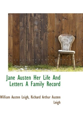 Jane Austen, Her Life and Letters A Family Record