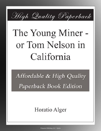 The Young Miner; Or, Tom Nelson in California