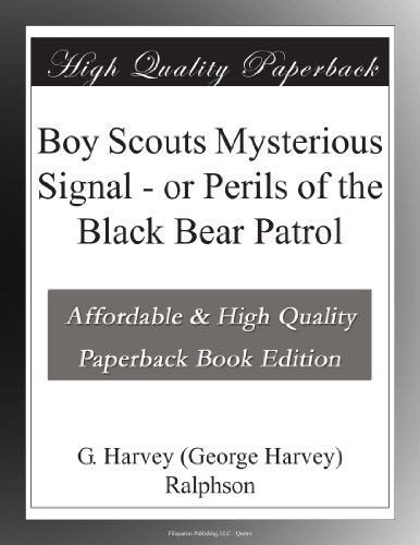 Boy Scouts Mysterious Signal; Or, Perils of the Black Bear Patrol