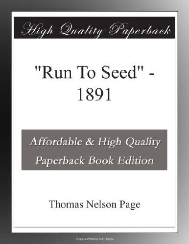"""""""Run To Seed"""" 1891"""