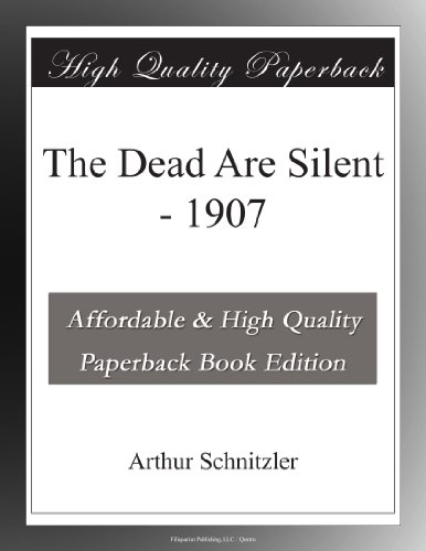 The Dead Are Silent 1907