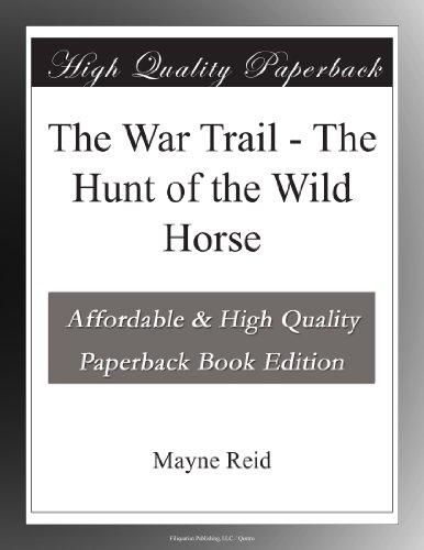 The War Trail: The Hun...