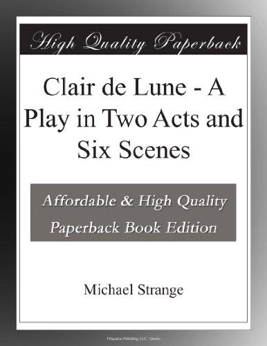 Clair de Lune A Play i...