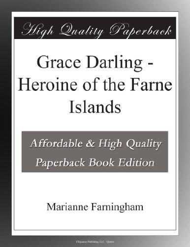 Grace Darling Heroine...