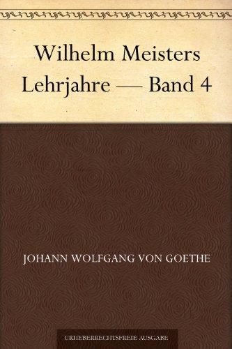 Wilhelm Meisters Lehrjahre — Band 4