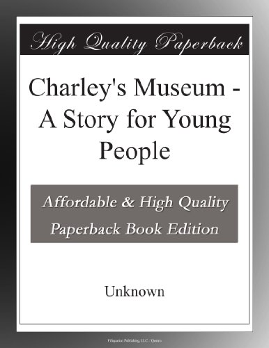 Charley's Museum A Sto...