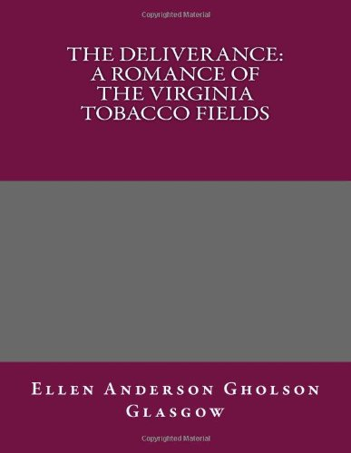 The Deliverance: A Romance of the Virginia Tobacco Fields