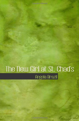 The New Girl at St. Chad's: A Story of School Life