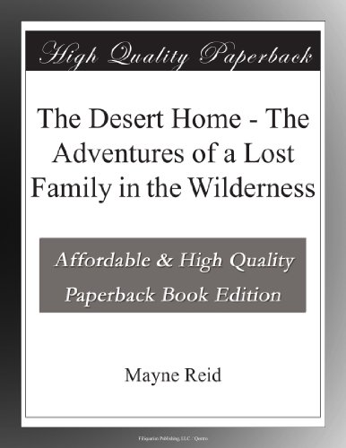 The Desert Home: The A...