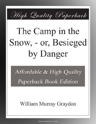 The Camp in the Snow; ...