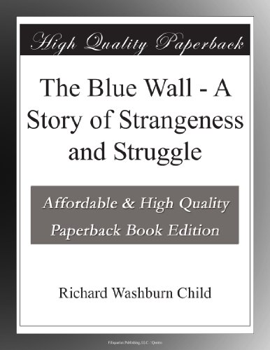 The Blue Wall A Story ...