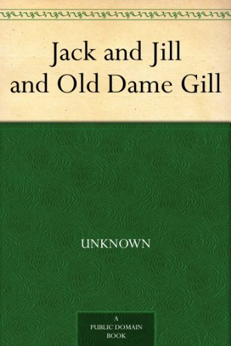 Jack and Jill and Old ...