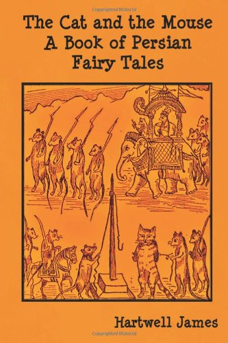 The Cat and the Mouse A Book of Persian Fairy Tales