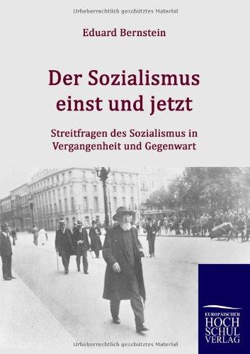 Der Sozialismus einst und jetzt Streitfragen des Sozialismus in Vergangenheit und Gegenwart