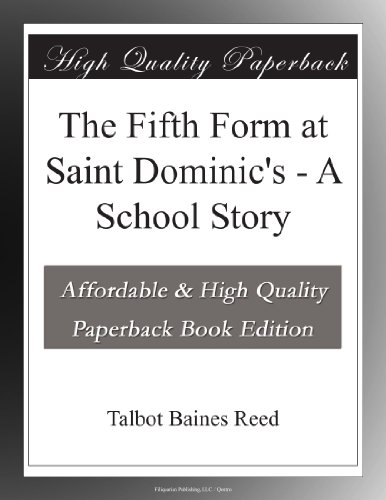 The Fifth Form at Saint Dominic's: A School Story