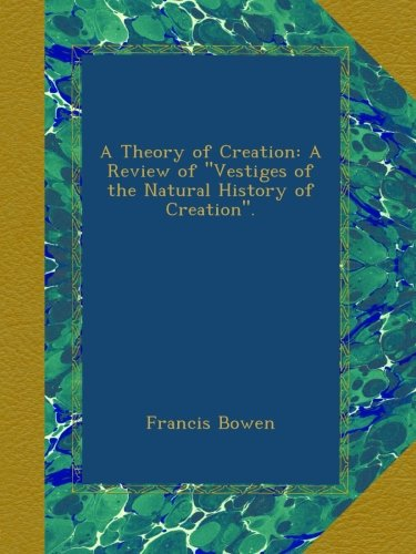 A Theory of Creation: ...