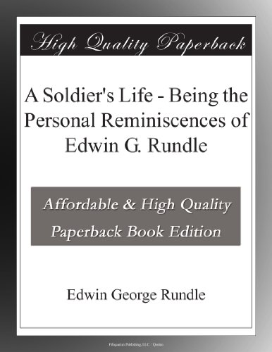 A Soldier's Life Being...