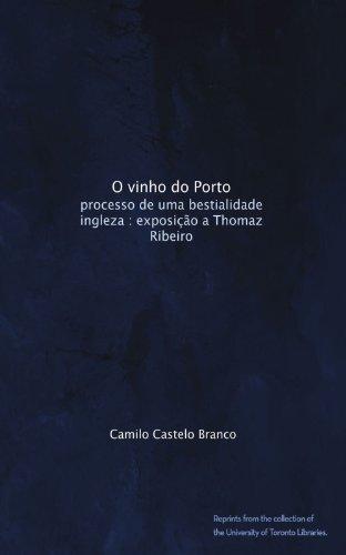 O vinho do Porto: processo de uma bestialidade ingleza exposição a Thomaz Ribeiro