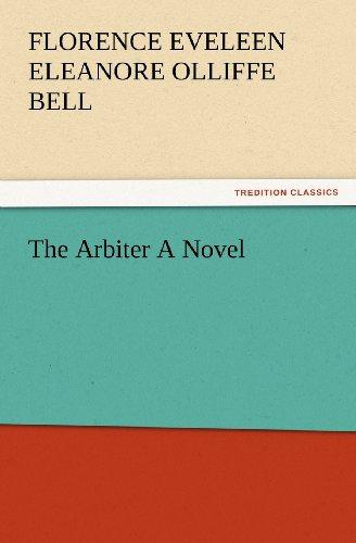The Arbiter A Novel