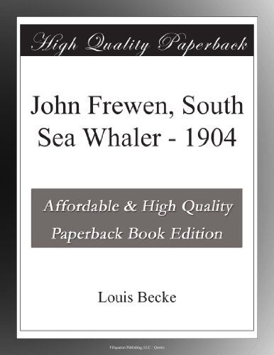 John Frewen, South Sea Whaler 1904