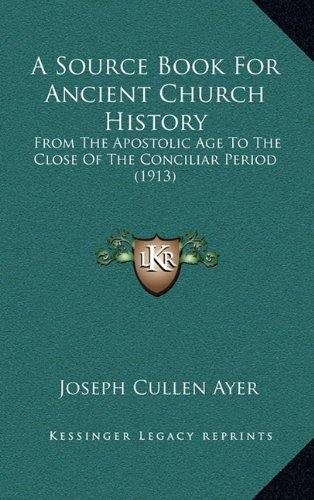 A Source Book for Ancient Church History
