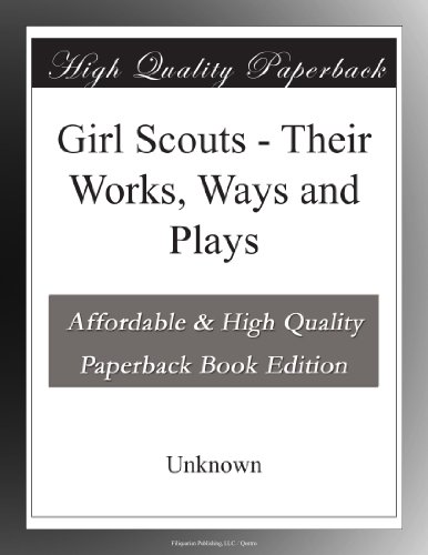 Girl Scouts: Their Wor...