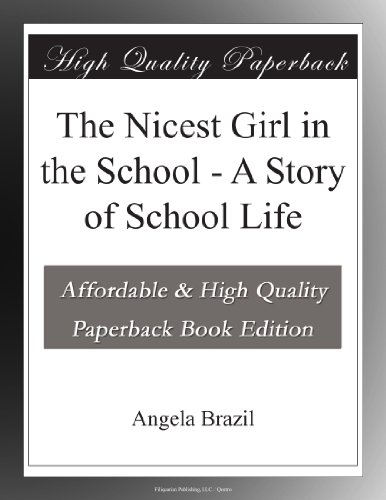 The Nicest Girl in the School: A Story of School Life