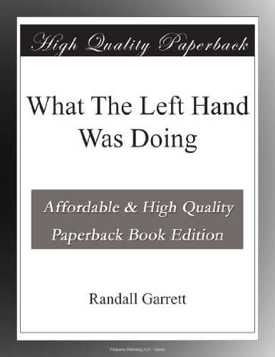 What The Left Hand Was...