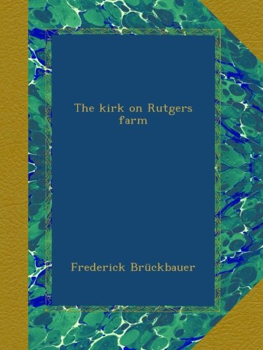 The Kirk on Rutgers Farm
