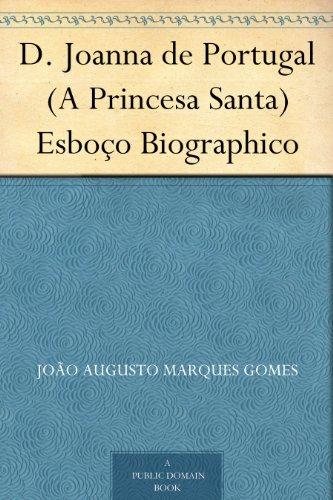 D. Joanna de Portugal ...