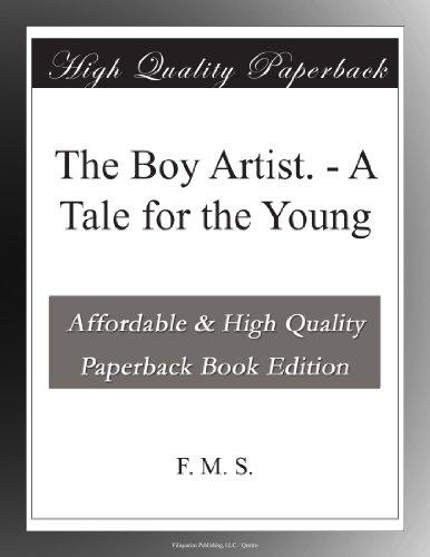 The Boy Artist. A Tale...