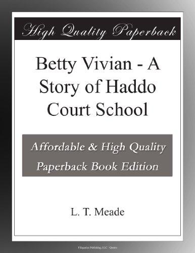 Betty Vivian: A Story ...