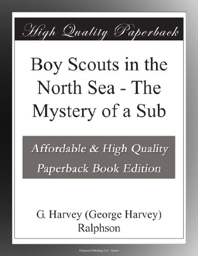 Boy Scouts in the North Sea; Or, The Mystery of a Sub