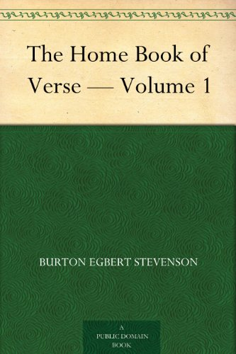 The Home Book of Verse — Volume 1