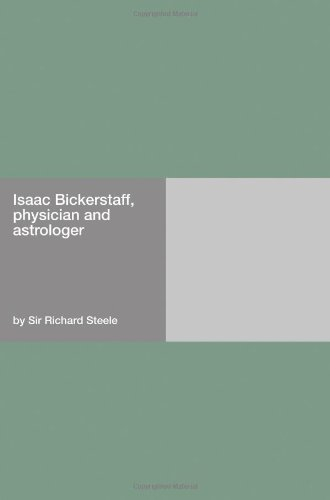 Isaac Bickerstaff, Phy...