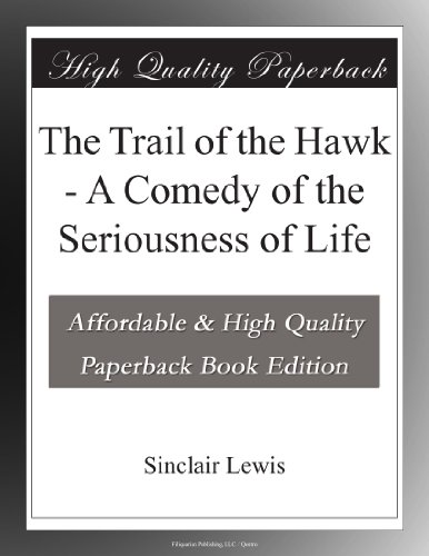 The Trail of the Hawk: A Comedy of the Seriousness of Life
