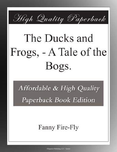 The Ducks and Frogs, A...