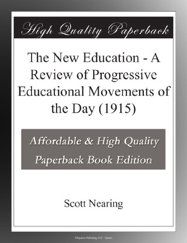 The New Education A Review of Progressive Educational Movements of the Day (1915)