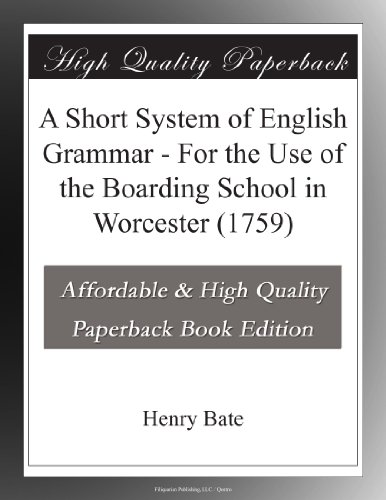 A Short System of English Grammar For the Use of the Boarding School in Worcester (1759)