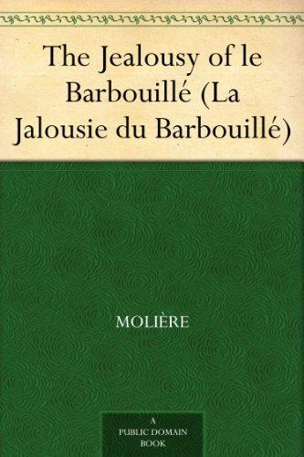 The Jealousy of le Barbouillé (La Jalousie du Barbouillé)