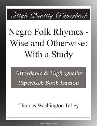 Negro Folk Rhymes Wise...