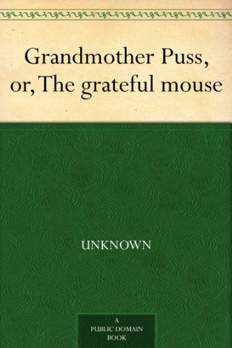 Grandmother Puss; Or, The grateful mouse