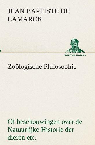 Zoölogische Philosophie Of beschouwingen over de Natuurlijke Historie der dieren etc.