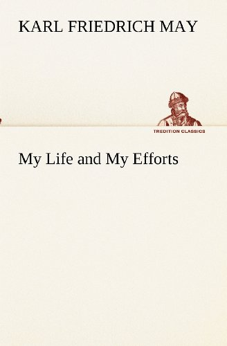 My Life and My Efforts
