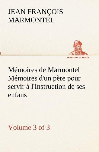 Mémoires de Marmontel ...