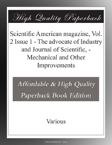 Scientific American magazine, Vol. 2 Issue 1 The advocate of Industry and Journal of Scientific, Mechanical and Other Improvements