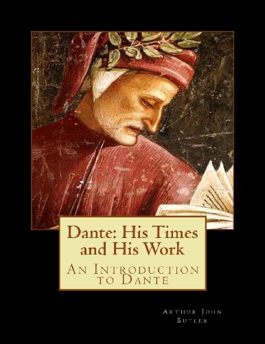 Dante: His Times and H...