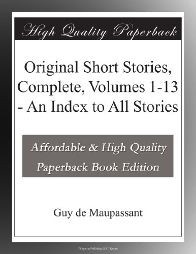 Original Short Stories, Complete, Volumes 1-13 An Index to All Stories