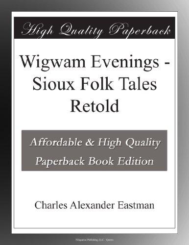 Wigwam Evenings: Sioux...
