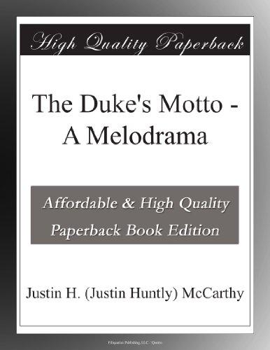 The Duke's Motto: A Me...